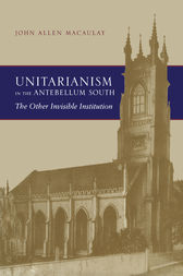 Unitarianism in the Antebellum South: The Other Invisible Institution