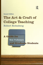 The Art and Craft of College Teaching by Robert Rotenberg