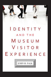 Identity and the Museum Visitor Experience by John H Falk