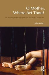 O Mother, Where Art Thou? by Julie Kelso