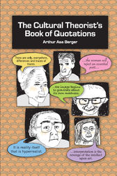 The Cultural Theorist's Book of Quotations by Arthur Asa Berger