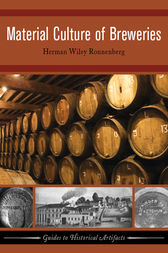 Material Culture of Breweries by Herman Wiley Ronnenberg