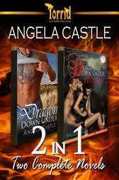 2-in-1: Angela Castle - Dragon Down Under & Dragon Down Under Two Plus One by Angela Castle