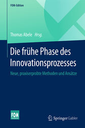 Die frühe Phase des Innovationsprozesses by Thomas Abele