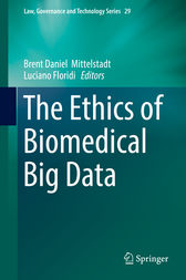 The Ethics of Biomedical Big Data by Brent Daniel Mittelstadt