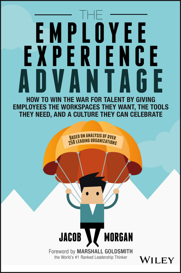 Download Ebook The Employee Experience Advantage. by Jacob Morgan Pdf