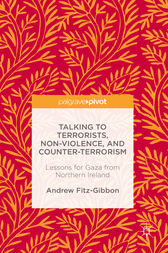Talking to Terrorists, Non-Violence, and Counter-Terrorism by Andrew Fitz-Gibbon