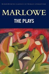 The Plays by Christopher Marlowe