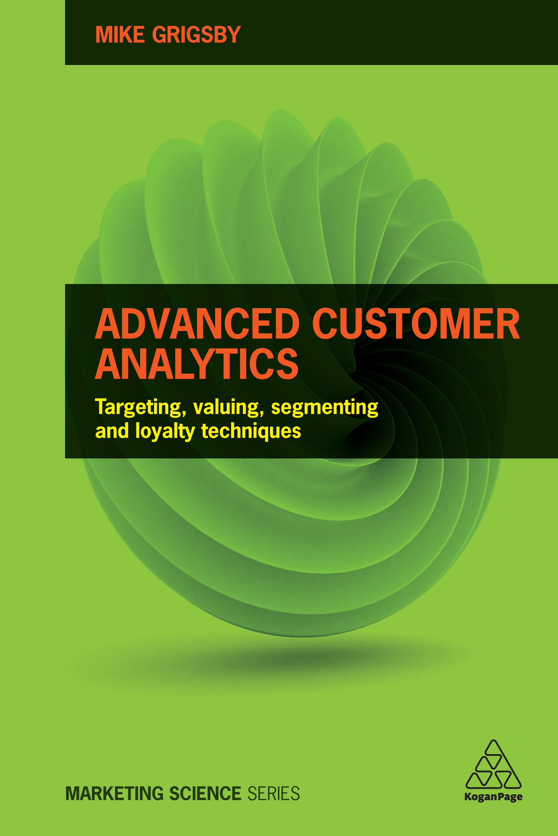 Download Ebook Advanced Customer Analytics by Mike Grigsby Pdf