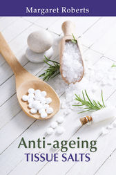 Anti-ageing Tissue Salts by Margaret Roberts