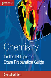 Chemistry for the IB Diploma Exam Preparation Guide Digital Edition