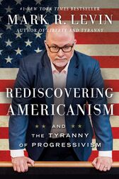 Rediscovering Americanism by Mark R. Levin