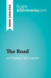 The Road by Cormac McCarthy (Book Analysis): Detailed Summary, Analysis and Reading Guide