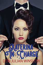 Katerina in Charge by Don Julian Winslow