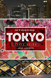 Tokyo Style Guide by Jane Lawson