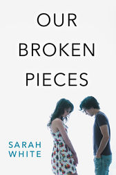Our Broken Pieces by Sarah White