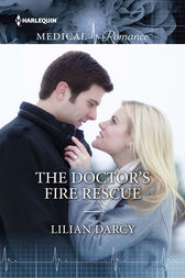 The Doctor's Fire Rescue by Lilian Darcy