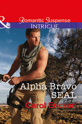 Alpha Bravo Seal (Mills & Boon Intrigue) (Red, White and Built, Book 2) by Carol Ericson