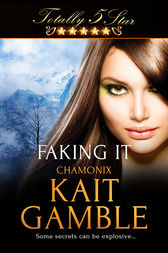 Faking It by Kait Gamble