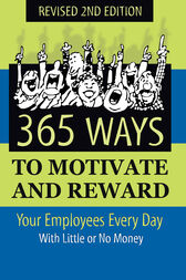 365 Ways to Motivate and Reward Your Employees Every Day by Dianna Podmoroff