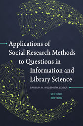 Applications of Social Research Methods to Questions in Information and Library Science, 2nd Edition by Barbara Wildemuth