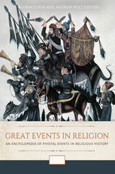 Great Events in Religion: An Encyclopedia of Pivotal Events in Religious History [3 volumes] by Florin Curta