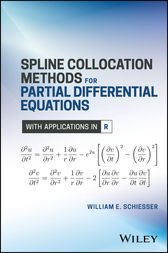 Spline Collocation Methods for Partial Differential Equations by William E. Schiesser