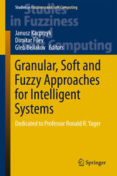 Granular, Soft and Fuzzy Approaches for Intelligent Systems by Janusz Kacprzyk