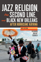 Jazz Religion, the Second Line, and Black New Orleans, New Edition by Richard Brent Turner