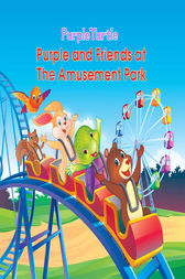 Purple and Friends at the Amusement Park by Gail Hennessey