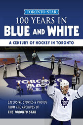 100 Years in Blue and White by Toronto Star