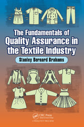 The Fundamentals of Quality Assurance in the Textile Industry by Stanley Bernard Brahams