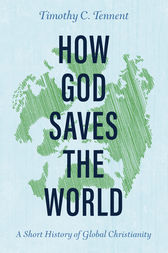 How God Saves the World by Timothy C. Tennent
