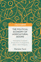 The Political Economy of Agricultural Booms by Mariano Turzi