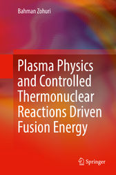 Plasma Physics and Controlled Thermonuclear Reactions Driven Fusion Energy by Bahman Zohuri