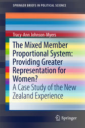 The Mixed Member Proportional System: Providing Greater Representation for Women? by Tracy-Ann Johnson-Myers