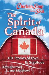 Chicken Soup for the Soul: The Spirit of Canada by Amy Newmark