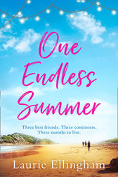 One Endless Summer: Heartwarming and uplifting the perfect holiday read by Laurie Ellingham