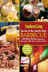 Southern Living Secrets of the South's Best Barbeque by The Editors of Southern Living