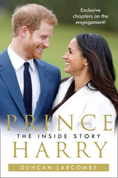 Prince Harry: The Inside Story by Duncan Larcombe