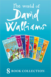 The World of David Walliams: 8 Book Collection (The Boy in the Dress, Mr Stink, Billionaire Boy, Gangsta Granny, Ratburger, Demon Dentist, Awful Auntie, Grandpa's Great Escape) by David Walliams