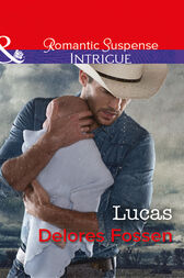 Lucas (Mills & Boon Intrigue) (The Lawmen of Silver Creek Ranch, Book 12) by Delores Fossen