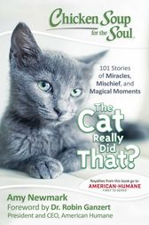 Chicken Soup for the Soul: The Cat Really Did That? by Amy Newmark
