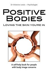 Positive Bodies: Loving the Skin You're In by Vivienne Lewis