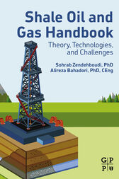 Shale Oil and Gas Handbook by Sohrab Zendehboudi