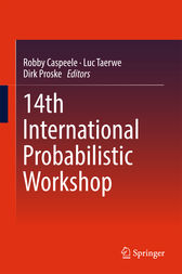 14th International Probabilistic Workshop by Robby Caspeele