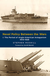 Naval Policy Between Wars by Stephen Roskill