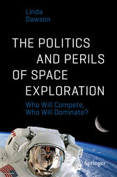 The Politics and Perils of Space Exploration by Linda Dawson