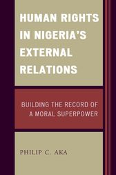 Human Rights in Nigeria's External Relations by Philip Aka