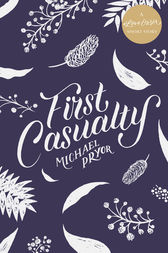 First Casualty by Michael Pryor